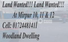 Land wanted at Mirpur 10, 11 & 12